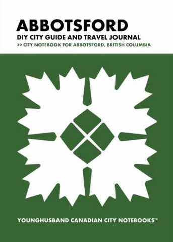 Abbotsford DIY City Guide and Travel Journal by Younghusband Canadian City Notebooks (ProductiveLuddite.com)