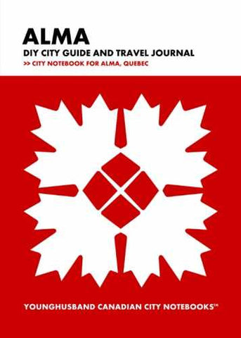 Alma DIY City Guide and Travel Journal by Younghusband Canadian City Notebooks (ProductiveLuddite.com)