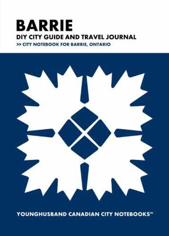 Barrie DIY City Guide and Travel Journal by Younghusband Canadian City Notebooks (ProductiveLuddite.com)