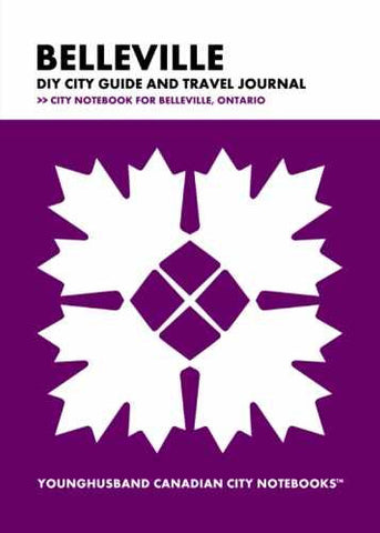 Belleville DIY City Guide and Travel Journal by Younghusband Canadian City Notebooks (ProductiveLuddite.com)