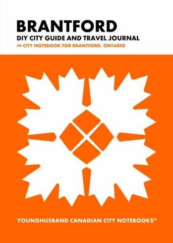 Brantford DIY City Guide and Travel Journal by Younghusband Canadian City Notebooks (ProductiveLuddite.com)