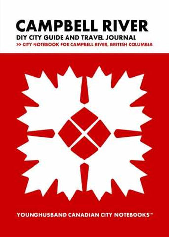 Campbell River DIY City Guide and Travel Journal by Younghusband Canadian City Notebooks (ProductiveLuddite.com)
