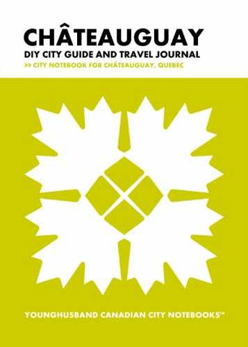 Chateauguay DIY City Guide and Travel Journal by Younghusband Canadian City Notebooks (ProductiveLuddite.com)