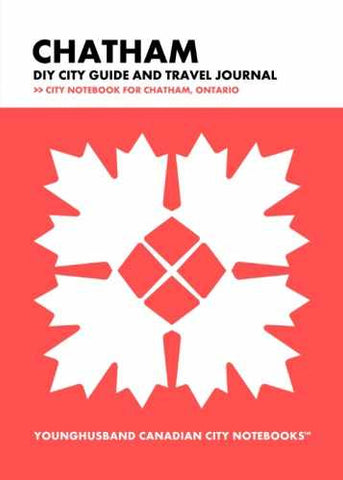 Chatham DIY City Guide and Travel Journal by Younghusband Canadian City Notebooks (ProductiveLuddite.com)
