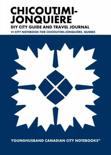 Chicoutimi-Jonquière DIY City Guide and Travel Journal by Younghusband Canadian City Notebooks (ProductiveLuddite.com)