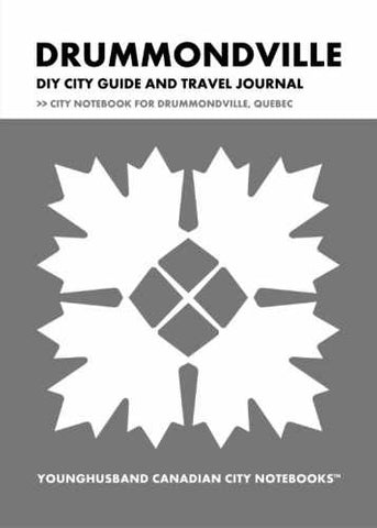 Drummondville DIY City Guide and Travel Journal by Younghusband Canadian City Notebooks (ProductiveLuddite.com)