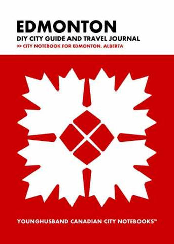 Edmonton DIY City Guide and Travel Journal by Younghusband Canadian City Notebooks (ProductiveLuddite.com)