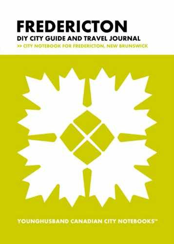 Fredericton DIY City Guide and Travel Journal by Younghusband Canadian City Notebooks (ProductiveLuddite.com)