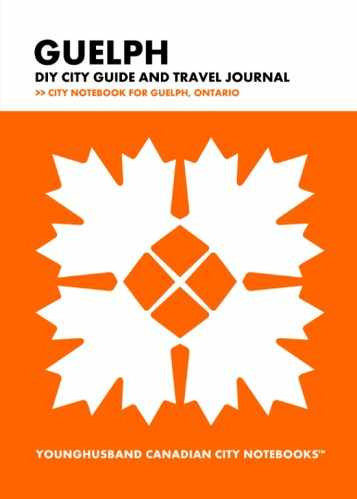 Guelph DIY City Guide and Travel Journal by Younghusband Canadian City Notebooks (ProductiveLuddite.com)