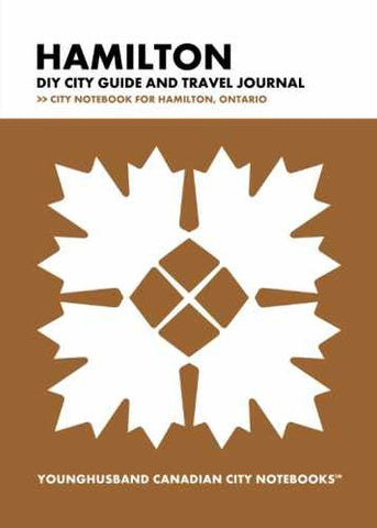 Hamilton DIY City Guide and Travel Journal by Younghusband Canadian City Notebooks (ProductiveLuddite.com)