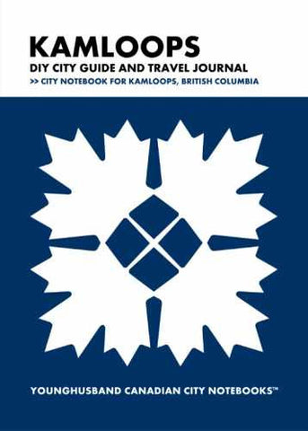 Kamloops DIY City Guide and Travel Journal by Younghusband Canadian City Notebooks (ProductiveLuddite.com)