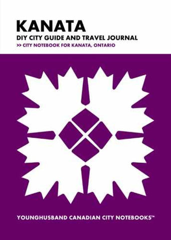 Kanata DIY City Guide and Travel Journal by Younghusband Canadian City Notebooks (ProductiveLuddite.com)
