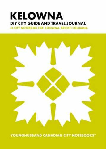 Kelowna DIY City Guide and Travel Journal by Younghusband Canadian City Notebooks (ProductiveLuddite.com)