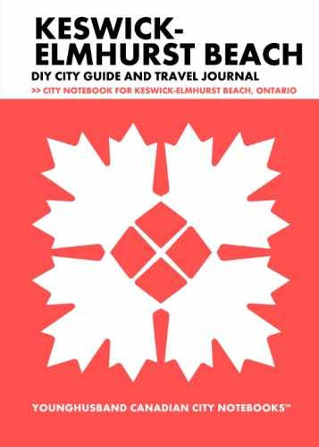 Keswick-Elmhurst Beach DIY City Guide and Travel Journal by Younghusband Canadian City Notebooks (ProductiveLuddite.com)