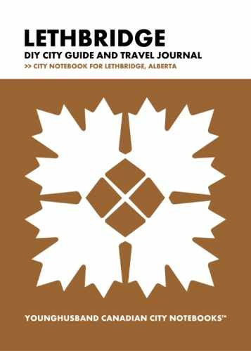 Lethbridge DIY City Guide and Travel Journal by Younghusband Canadian City Notebooks (ProductiveLuddite.com)