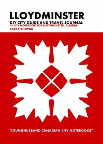 Lloydminster DIY City Guide and Travel Journal by Younghusband Canadian City Notebooks (ProductiveLuddite.com)