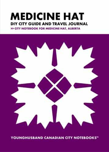 Medicine Hat DIY City Guide and Travel Journal by Younghusband Canadian City Notebooks (ProductiveLuddite.com)