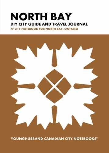 North Bay DIY City Guide and Travel Journal by Younghusband Canadian City Notebooks (ProductiveLuddite.com)