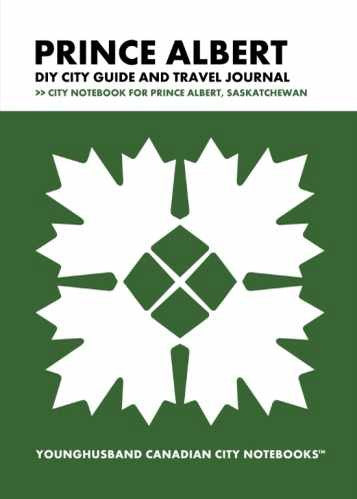 Prince Albert DIY City Guide and Travel Journal by Younghusband Canadian City Notebooks (ProductiveLuddite.com)
