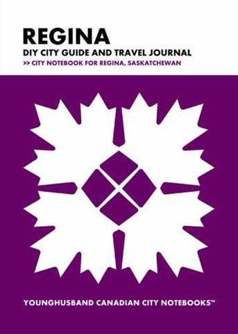 Regina DIY City Guide and Travel Journal by Younghusband Canadian City Notebooks (ProductiveLuddite.com)