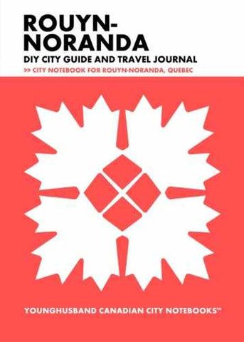 Rouyn-Noranda DIY City Guide and Travel Journal by Younghusband Canadian City Notebooks (ProductiveLuddite.com)