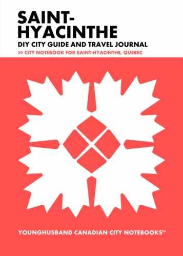 Saint-Hyacinthe DIY City Guide and Travel Journal by Younghusband Canadian City Notebooks (ProductiveLuddite.com)