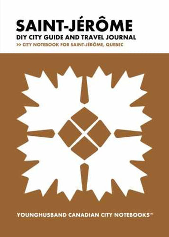 Saint-Jerome DIY City Guide and Travel Journal by Younghusband Canadian City Notebooks (ProductiveLuddite.com)