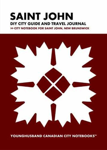 Saint John DIY City Guide and Travel Journal by Younghusband Canadian City Notebooks (ProductiveLuddite.com)
