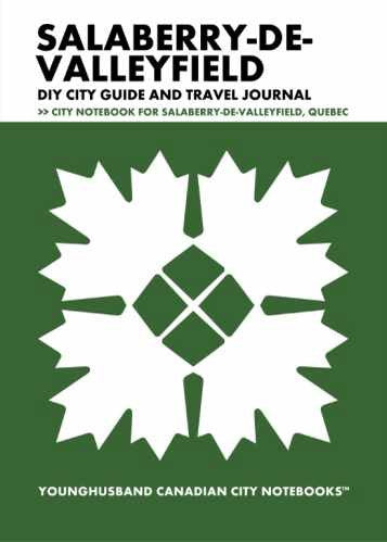 Salaberry-de-Valleyfield DIY City Guide and Travel Journal by Younghusband Canadian City Notebooks (ProductiveLuddite.com)