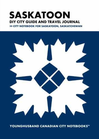 Saskatoon DIY City Guide and Travel Journal by Younghusband Canadian City Notebooks (ProductiveLuddite.com)