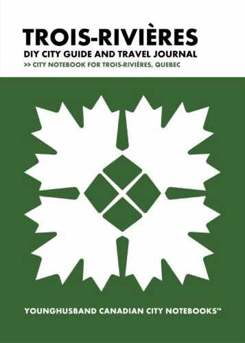 Trois-Rivieres DIY City Guide and Travel Journal by Younghusband Canadian City Notebooks (ProductiveLuddite.com)