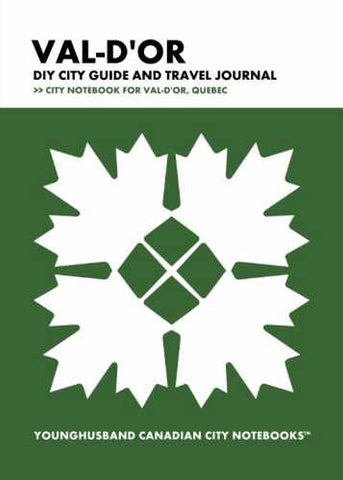 Val-d'Or DIY City Guide and Travel Journal by Younghusband Canadian City Notebooks (ProductiveLuddite.com)