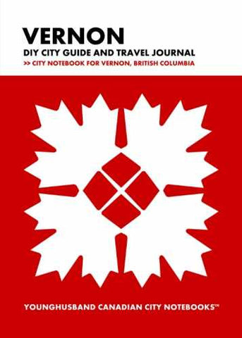 Vernon DIY City Guide and Travel Journal by Younghusband Canadian City Notebooks (ProductiveLuddite.com)