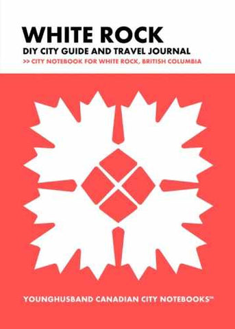 White Rock DIY City Guide and Travel Journal by Younghusband Canadian City Notebooks (ProductiveLuddite.com)
