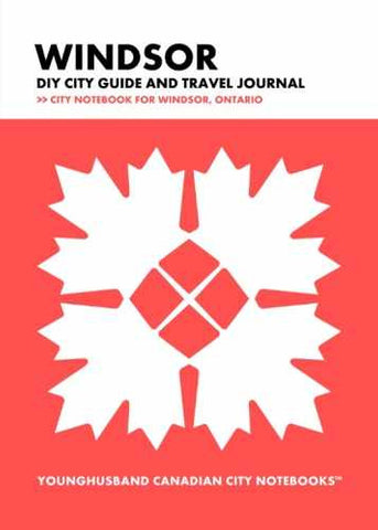 Windsor DIY City Guide and Travel Journal by Younghusband Canadian City Notebooks (ProductiveLuddite.com)