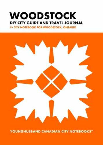 Woodstock DIY City Guide and Travel Journal by Younghusband Canadian City Notebooks (ProductiveLuddite.com)