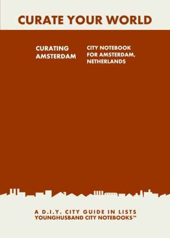 Curating Amsterdam: City Notebook For Amsterdam, Netherlands by Younghusband City Notebooks (ProductiveLuddite.com)
