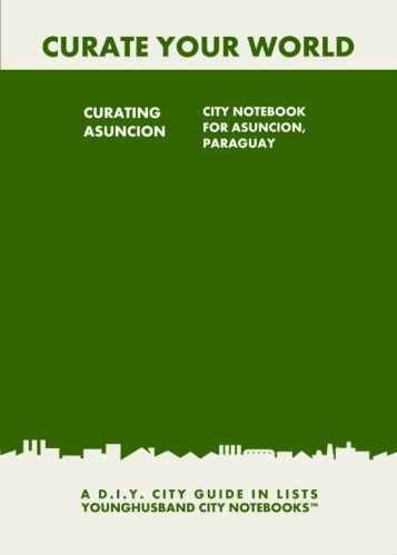 Curating Asuncion: City Notebook For Asuncion, Paraguay by Younghusband City Notebooks (ProductiveLuddite.com)