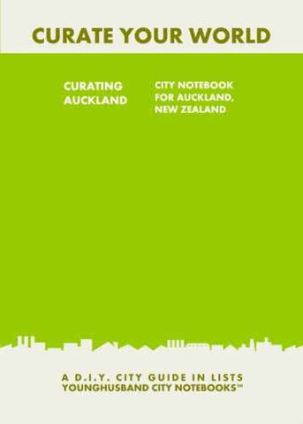 Curating Auckland: City Notebook For Auckland, New Zealand by Younghusband City Notebooks (ProductiveLuddite.com)