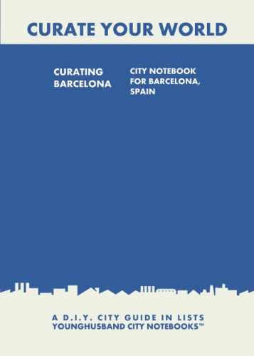 Curating Barcelona: City Notebook For Barcelona, Spain by Younghusband City Notebooks (ProductiveLuddite.com)