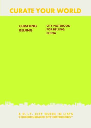Curating Beijing: City Notebook For Beijing, China by Younghusband City Notebooks (ProductiveLuddite.com)