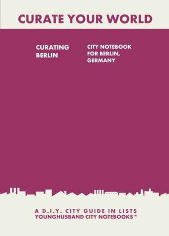 Curating Berlin: City Notebook For Berlin, Germany by Younghusband City Notebooks (ProductiveLuddite.com)