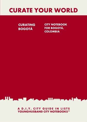 Curating Bogota: City Notebook For Bogota, Colombia by Younghusband City Notebooks (ProductiveLuddite.com)