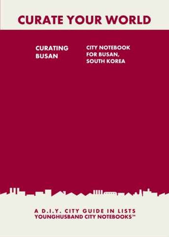 Curating Busan: City Notebook For Busan, South Korea by Younghusband City Notebooks (ProductiveLuddite.com)
