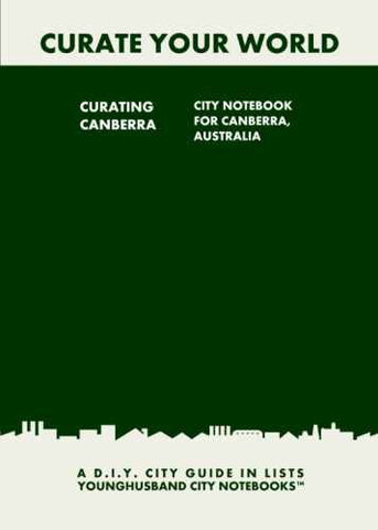 Curating Canberra: City Notebook For Canberra, Australia by Younghusband City Notebooks (ProductiveLuddite.com)