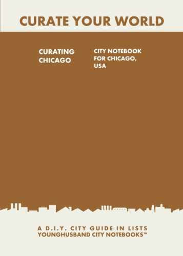 Curating Chicago: City Notebook For Chicago, USA by Younghusband City Notebooks (ProductiveLuddite.com)