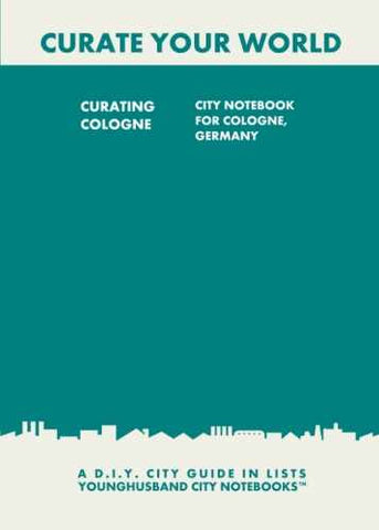 Curating Cologne: City Notebook For Cologne, Germany by Younghusband City Notebooks (ProductiveLuddite.com)