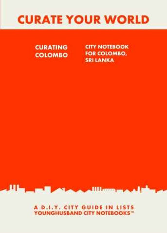 Curating Colombo: City Notebook For Colombo, Sri Lanka by Younghusband City Notebooks (ProductiveLuddite.com)