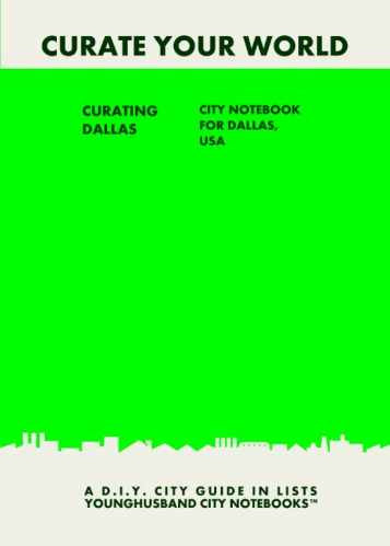 Curating Dallas: City Notebook For Dallas, USA by Younghusband City Notebooks (ProductiveLuddite.com)