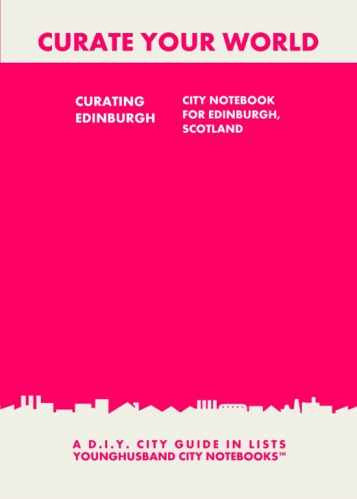 Curating Edinburgh: City Notebook For Edinburgh, Scotland by Younghusband City Notebooks (ProductiveLuddite.com)